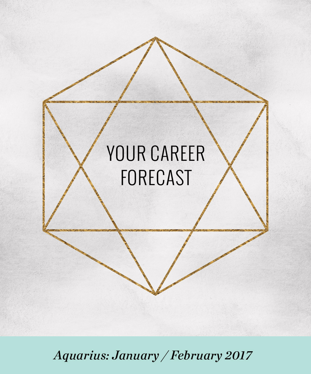 Ellen Fondiler | Your Career Forecast for Aquarius: January / February 2017