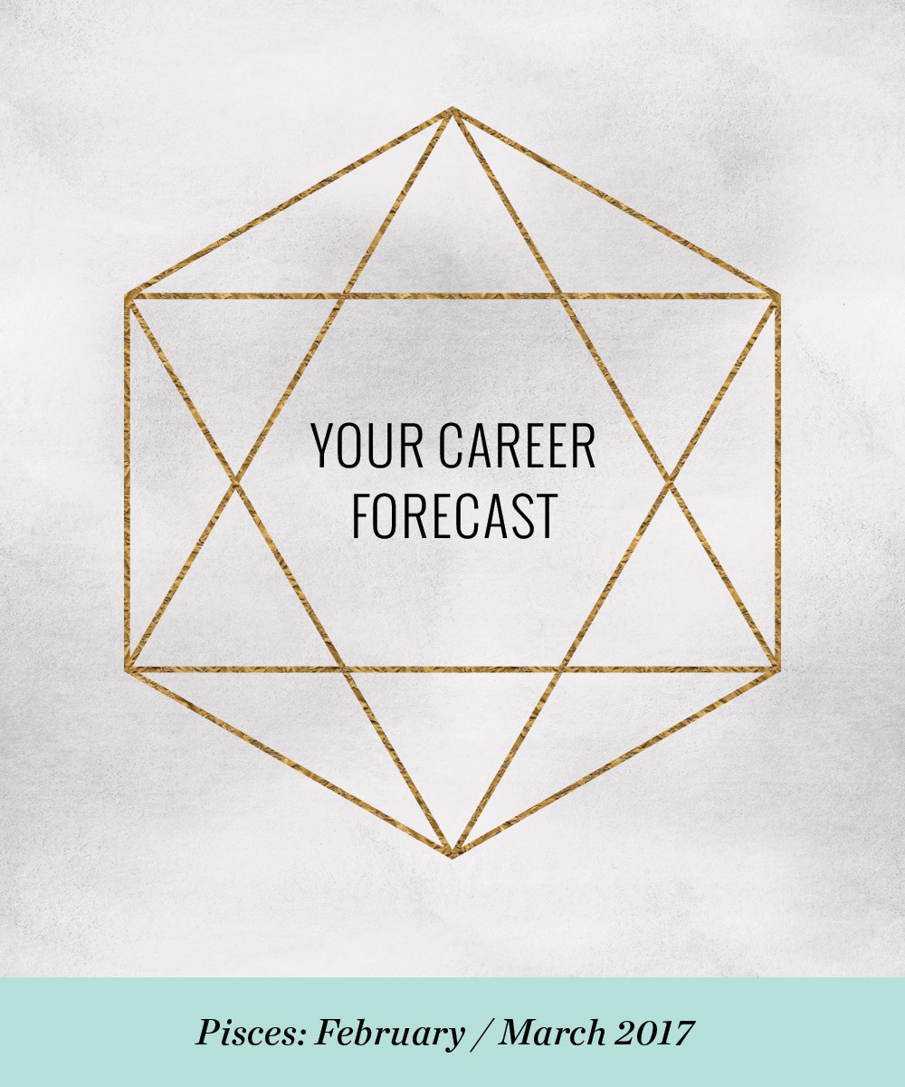 Ellen Fondiler | Your Career Forecast for Pisces: February / March 2017