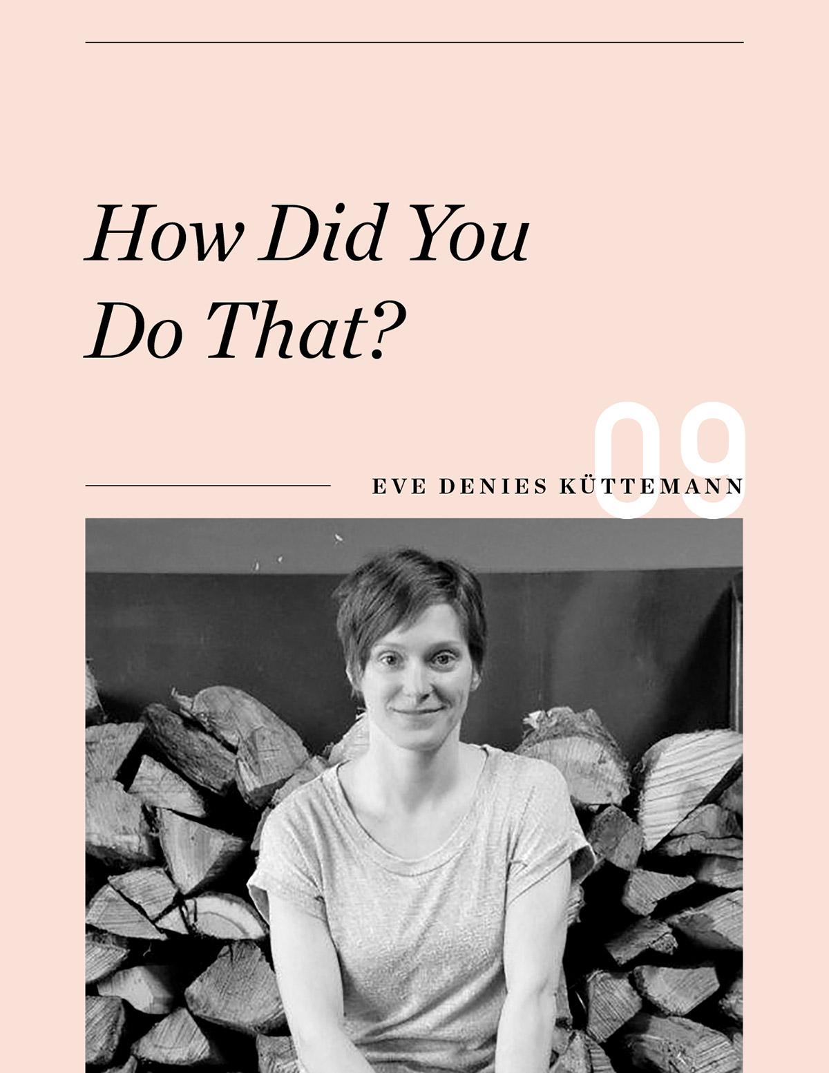 Ellen Fondiler | An Interview With Eve DeNies Küttemann