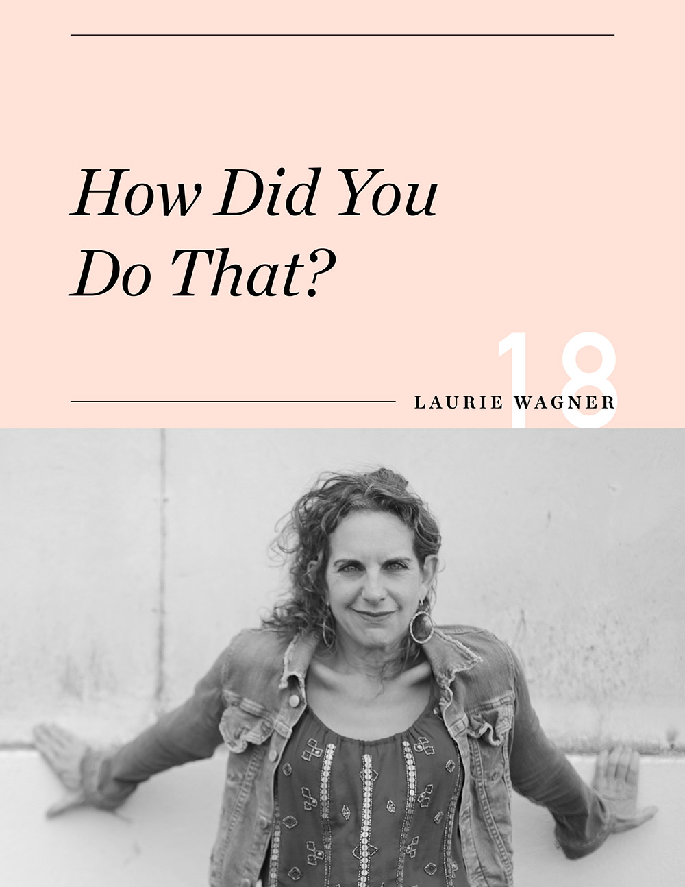 Ellen Fondiler | An Interview With Laurie Wagner