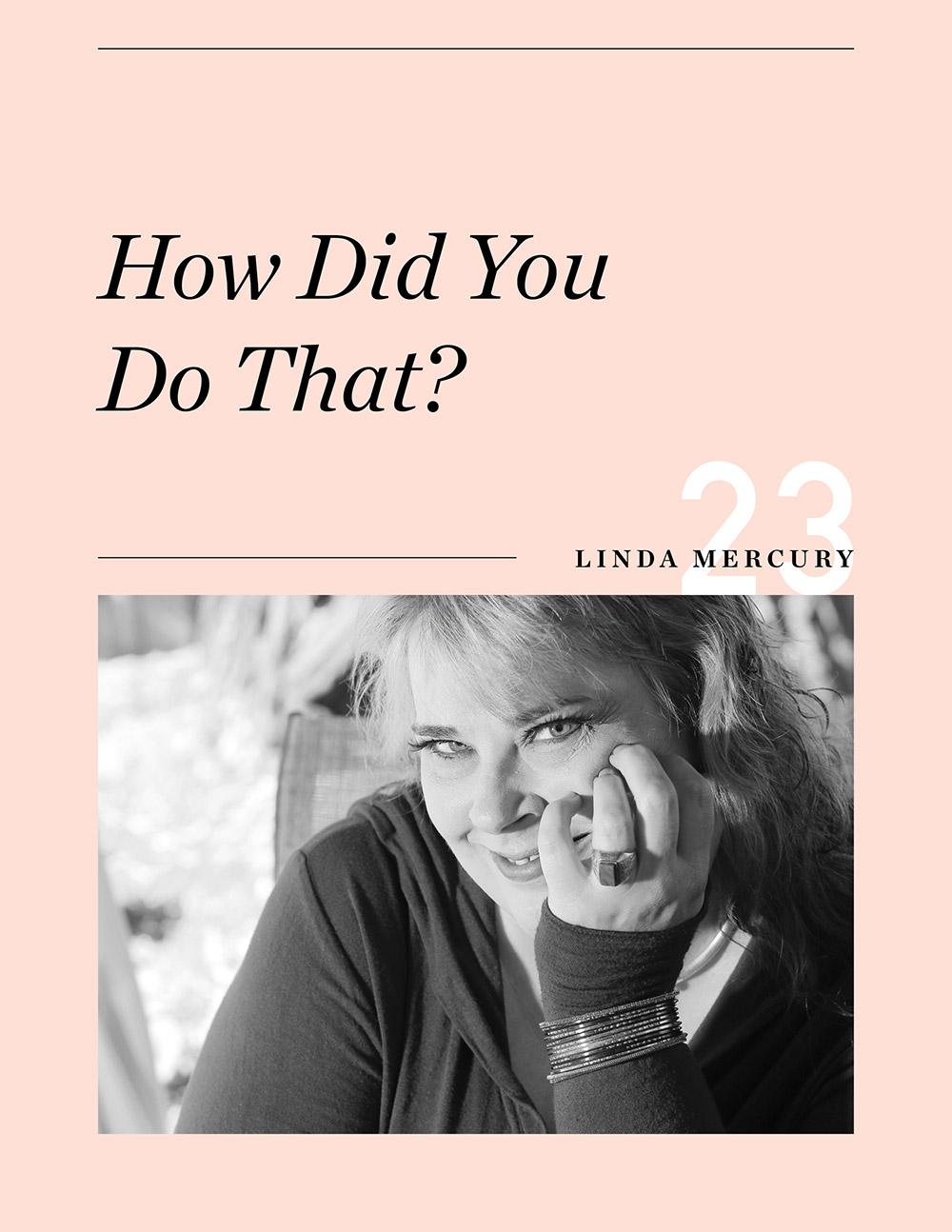 Ellen Fondiler | An Interview with Linda Mercury